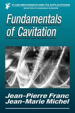 Fundamentals of Cavitation - Jean-Pierre Franc; Jean-Marie Michel