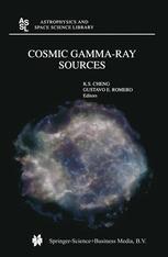 Cosmic Gamma-Ray Sources - K.S. Cheng; Gustavo E. Romero