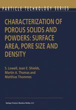 Characterization of Porous Solids and Powders: Surface Area, Pore Size and Density - S. Lowell; Joan E. Shields; Martin A. Thomas; Matthias Thommes