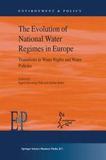 The Evolution of National Water Regimes in Europe - Stefan Kuks; Ingrid Kissling-Näf