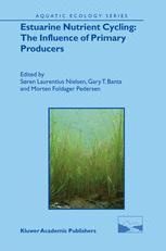 Estuarine Nutrient Cycling: The Influence of Primary Producers - Søren Laurentius Nielsen; Gary T. Banta; Morten Foldager Pedersen