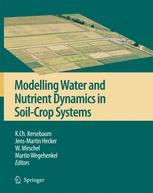 Modelling water and nutrient dynamics in soil-crop systems - K.Ch. Kersebaum; Jens-Martin Hecker; W. Mirschel; Martin Wegehenkel