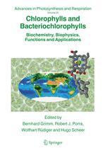 Chlorophylls and Bacteriochlorophylls - Bernhard Grimm; Robert J. Porra; Wolfhart Rüdiger; Hugo Scheer