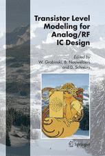 Transistor Level Modeling for Analog/RF IC Design - Wladyslaw Grabinski; Bart Nauwelaers; Dominique Schreurs