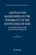 Aquinas and Maimonides on the Possibility of the Knowledge of God - Mercedes Rubio