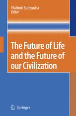 The Future of Life and the Future of our Civilization - Vladimir Burdyuzha