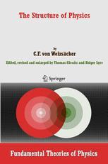 The Structure of Physics - Carl F. von Weizsäcker; Thomas Görnitz; Holger Lyre