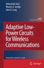 Adaptive Low-Power Circuits for Wireless Communications - Aleksandar Tasic; Wouter A. Serdijn; John R. Long