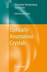 Optically Anomalous Crystals - Alexander Shtukenberg; Yurii Punin; Bart Kahr