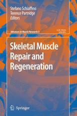 Skeletal Muscle Repair and Regeneration - Stefano Schiaffino; Terence Partridge