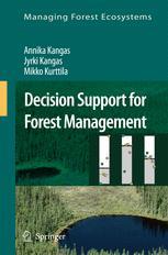 Decision Support for Forest Management - Annika Kangas; Jyrki Kangas; Mikko Kurttila