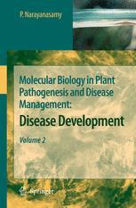 Molecular Biology in Plant Pathogenesis and Disease Management: - P. Narayanasamy