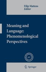 Meaning and Language: Phenomenological Perspectives - Filip Mattens