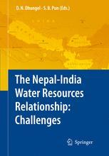 The Nepal-India Water Relationship: Challenges - Dwarika N. Dhungel; Santa B. Pun