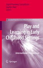 Play and Learning in Early Childhood Settings - Ingrid Pramling Samuelsson; Marilyn Fleer