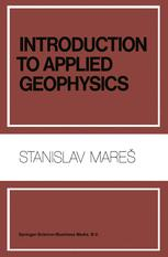 Introduction to Applied Geophysics - S. Mares; M. Tvrdý