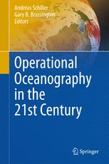 Operational Oceanography in the 21st Century - Andreas Schiller; Gary B. Brassington