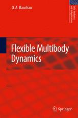 Flexible Multibody Dynamics - O. A. Bauchau