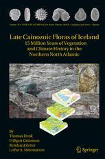 Late Cainozoic Floras of Iceland - Thomas Denk; Friðgeir Grimsson; Reinhard Zetter; Leifur A. Símonarson