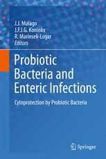 Probiotic Bacteria and Enteric Infections - J.J. Malago; J.F.J.G. Koninkx; R. Marinsek-Logar