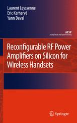 Reconfigurable RF Power Amplifiers on Silicon for Wireless Handsets - Laurent Leyssenne; Eric Kerhervé; Yann Deval