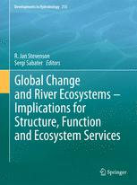 Global Change and River Ecosystems - Implications for Structure, Function and Ecosystem Services - R. Jan Stevenson; Sergi Sabater