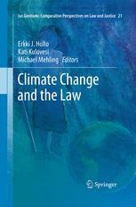 Climate Change and the Law - Erkki J. Hollo; Kati Kulovesi; Michael Mehling