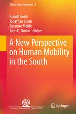 A New Perspective on Human Mobility in the South - Rudolf Anich; Jonathan Crush; Susanne Melde; John O. Oucho